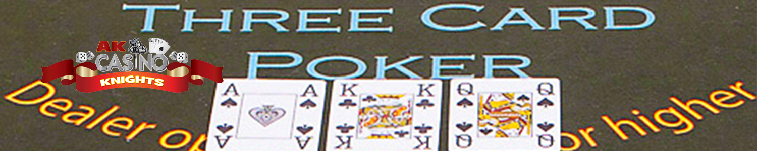 Three card poker at A K Casino Knights